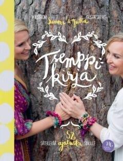 Tsemppikirja : 52 säteilevää ajatusta sinulle (Sanna Wikström Jutta Gustafsberg), kirja
