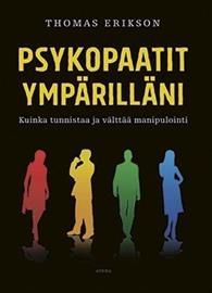 Psykopaatit ympärilläni (Thomas Erikson Riie Heikkilä (suom.)), kirja
