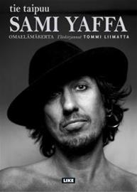 Sami Yaffa : tie taipuu (Tommi Liimatta), kirja