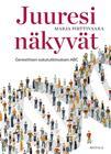 Juuresi näkyvät : geneettisen sukututkimuksen ABC (Marja Pirttivaara), kirja 9789522344816