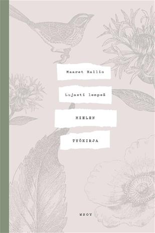 Lujasti lempeä : mielen työkirja (Maaret Kallio), kirja