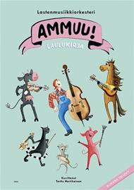 Laulukirja (+CD) (Ammuu! Lastenmusiikkiorkesteri Terttu Hartikainen (kuv.)), kirja