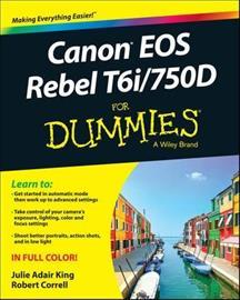 Canon Eos Rebel T6i/750D for Dummies (King, Julie Adair Correll, Robert), kirja