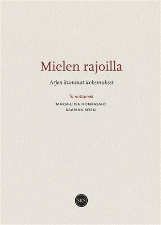 Mielen rajoilla - Arjen kummat kokemukset (Honkasalo, Marja-Liisa Koski, Kaarina), kirja