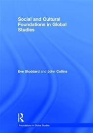 Social and Cultural Foundations in Global Studies (Stoddard, Eve Walsh Collins, John), kirja