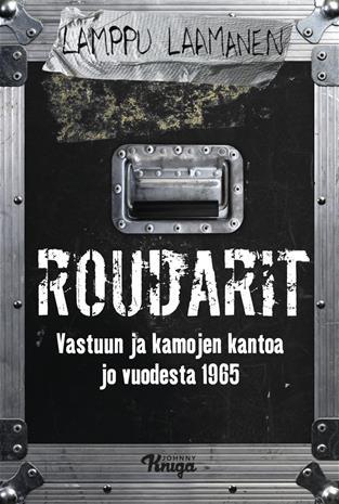 Roudarit : vastuun ja kamojen kantoa jo vuodesta 1965 (Lamppu Laamanen), kirja