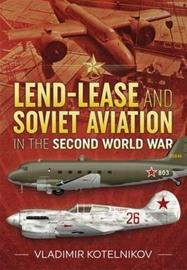 Lend-Lease and Soviet Aviation in the Second World War (Vladimir Kotelnikov), kirja