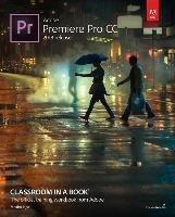 Adobe Premiere Pro CC Classroom in a Book (2018 release) (Maxim Jago), kirja