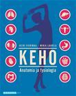 Keho Anatomia ja fysiologia (Heidi Vierimaa Mirja Laurila), kirja 9789526327303
