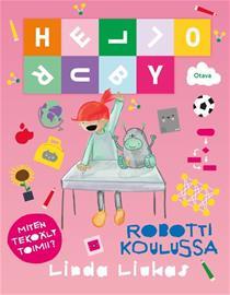 Hello Ruby : robotti koulussa: miten tekoäly toimii (Linda Liukas), kirja