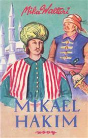 Mikael Hakim : kymmenen kirjaa Mikael Carvajalin eli Mikael el-Hakimin elämästä vuosina 1527-38 hänen tunnustettuaan ainoan Juma (Mika Waltari), kirja