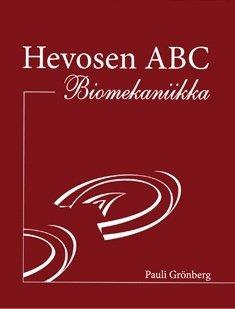 Hevosen ABC : biomekaniikka (Pauli Grönberg), kirja