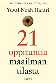 21 oppituntia maailman tilasta (Yuval Noah Harari Jaana Iso-Markku (suom.)), kirja