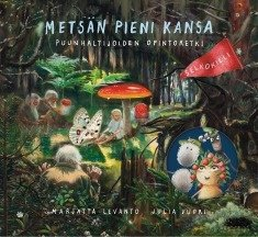 Metsän pieni kansa (selkokirja) : puunhaltijoiden opintoretki (Marjatta Levanto Julia Vuori (kuv.)), kirja