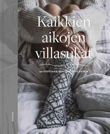 Kaikkien aikojen villasukat : 90-vuotiaan Novitan juhlakirja, kirja