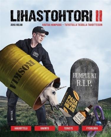 Lihastohtori 2 : hautaa humpuuki : tutkitulla tiedolla tavoitteisiin (Juha Hulmi), kirja