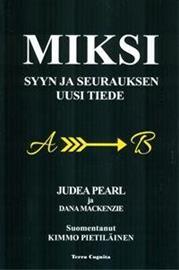 Miksi, syyn ja seurauksen uusi tiede (Judea Pearl Kimmo Pietiläinen), kirja