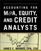 Accounting for M and A, Credit, and Equity Analysts (James Morris), kirja