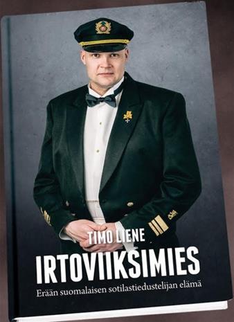 Irtoviiksimies : erään suomalaisen sotilastiedustelijan elämä (Timo Liene), kirja