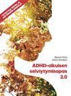 ADHD-aikuisen selviytymisopas 2.0 (Anita Salakari Maarit Virta), kirja 9789520406424