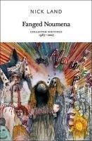Fanged Noumena - Collected Writings 1987-2007 (Nick Land), kirja