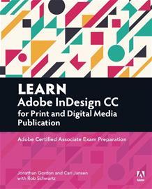 Learn Adobe InDesign CC for Print and Digital Media Publication, kirja