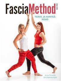 FasciaMethod : terve ja kiinteä keho (Anne Puranen Viivi Kettukangas), kirja