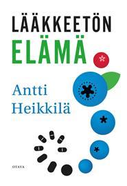 Lääkkeetön elämä (Antti Heikkilä), kirja