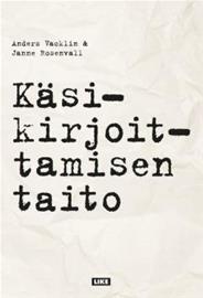 Käsikirjoittamisen taito (Anders Vacklin Janne Ros, kirja