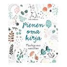 Pienen oma kirja : muistoja ensi vuosistani (Outi Virtanen), kirja 9789522889157