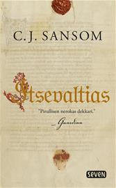 Itsevaltias (C. J. Sansom Ilkka Rekiaro (suom.)), kirja