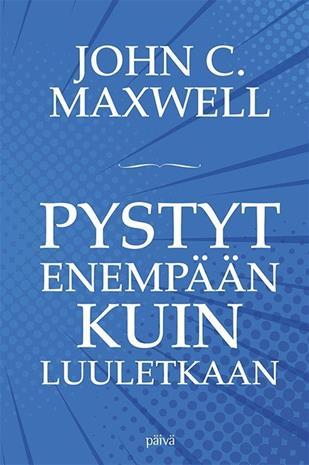 Pystyt enempään kuin luuletkaan (John C. Maxwell Johanna Hartikainen (suom.)), kirja
