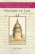 Victory of Law - The Fourteenth Amendment, the Civil War, and American Literature, 1852-1867 (Deak Nabers), kirja
