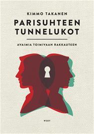 Parisuhteen tunnelukot : avaimia toimivaan rakkauteen (Kimmo Takanen), kirja