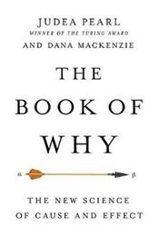 The Book of Why - The New Science of Cause and Effect (Pearl, Judea MacKenzie, Dana), kirja