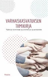 Varhaiskasvatuksen tiimikirja : työkirja toiminnan suunnitteluun ja arviointiin (Kirsi Järvinen Petteri Mikkola), kirja