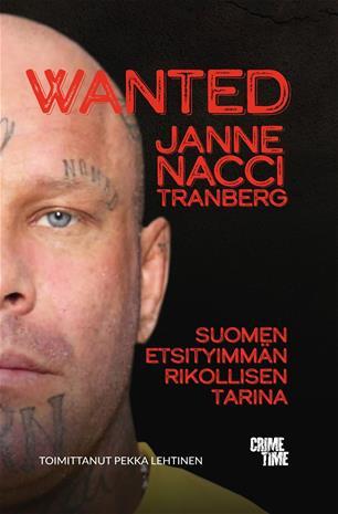 Wanted : Suomen etsityimmän rikollisen tarina (Pekka Lehtinen (toim.)), kirja