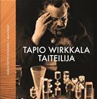Tapio Wirkkala - taiteilija (Marja-Terttu Kivirinta (toim.)), kirja 9789523011168