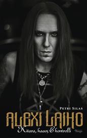 Alexi Laiho : kitara, kaaos & kontrolli (Petri Silas), kirja