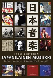 Japanilainen musiikki : taiko-rumpujen kuminasta j-poppiin (Lasse Lehtonen), kirja