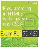 Programming in HTML5 with JavaScript and CSS3 - Exam Ref 70-480 (Rick Delorme), kirja