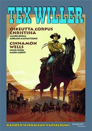Tex Willer suuralbumi 39 : Oikeutta Corpus Christissä / Cinnamon Wells, kirja