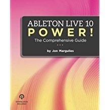 Ableton Live 10 Power! - The Comprehensive Guide (Jon Margulies), kirja