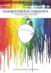 Tammenterhon tarinoita - neuropsykiatrisen valmentajan työkirja (Anitta Huotari Eeva-Liisa ym. Tamski), kirja