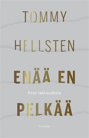 Enää en pelkää : kirja rakkaudesta (Tommy Hellsten), kirja