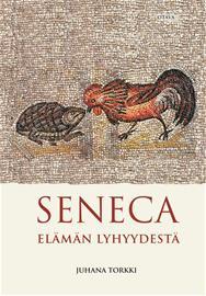 Seneca: Elämän lyhyydestä (Lucius Annaeus Seneca Juhana Torkki (suom.)), kirja