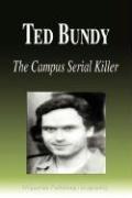 Ted Bundy - The Campus Serial Killer (Biography) (Biographiq), kirja