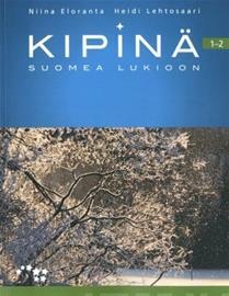 Kipinä 1-2 (OPS16) : suomea lukioon (Niina Eloranta Heidi Lehtosaari), kirja
