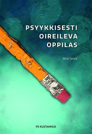 Psyykkisesti oireileva oppilas (Mira Talala), kirja
