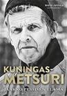 Kuningasmetsuri : Jaakko Pessisen elämä (Risto Jussila), kirja 9789526915005